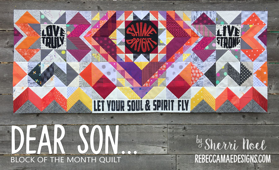Dear Son Block of the Month Quilt by Sherri Noel, rebeccamaedesigns.com